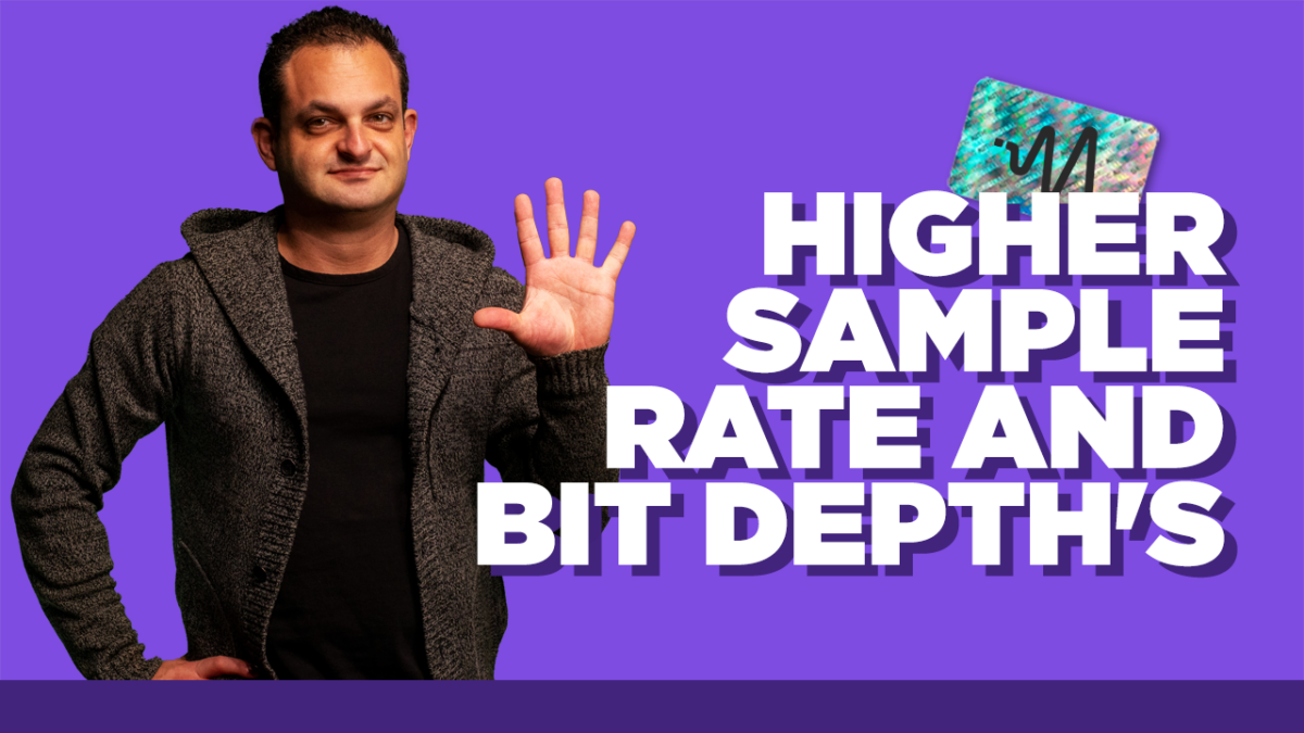 5 Benefits of Working With Higher Sample Rate and Bit Depth's - Bit Depth and Sample Rate Explained