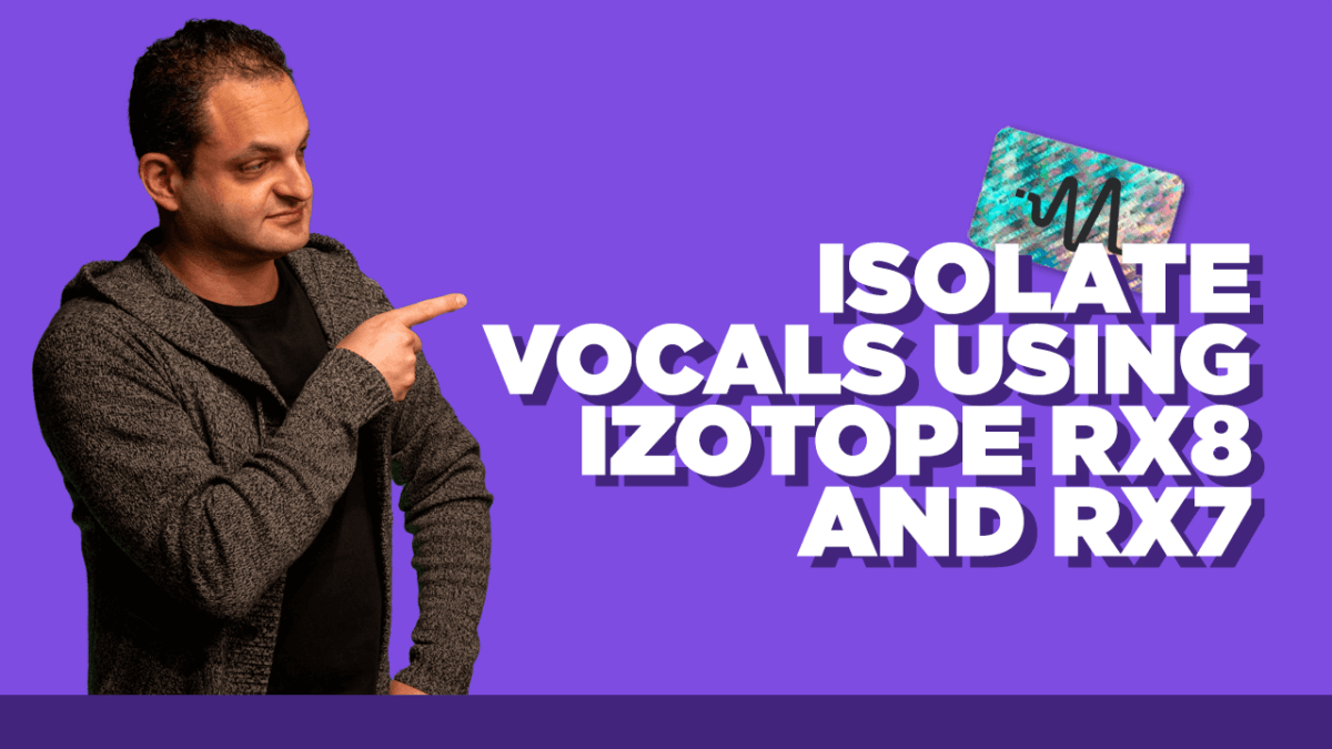 Isolate Vocals Using Izotope RX8 and RX7