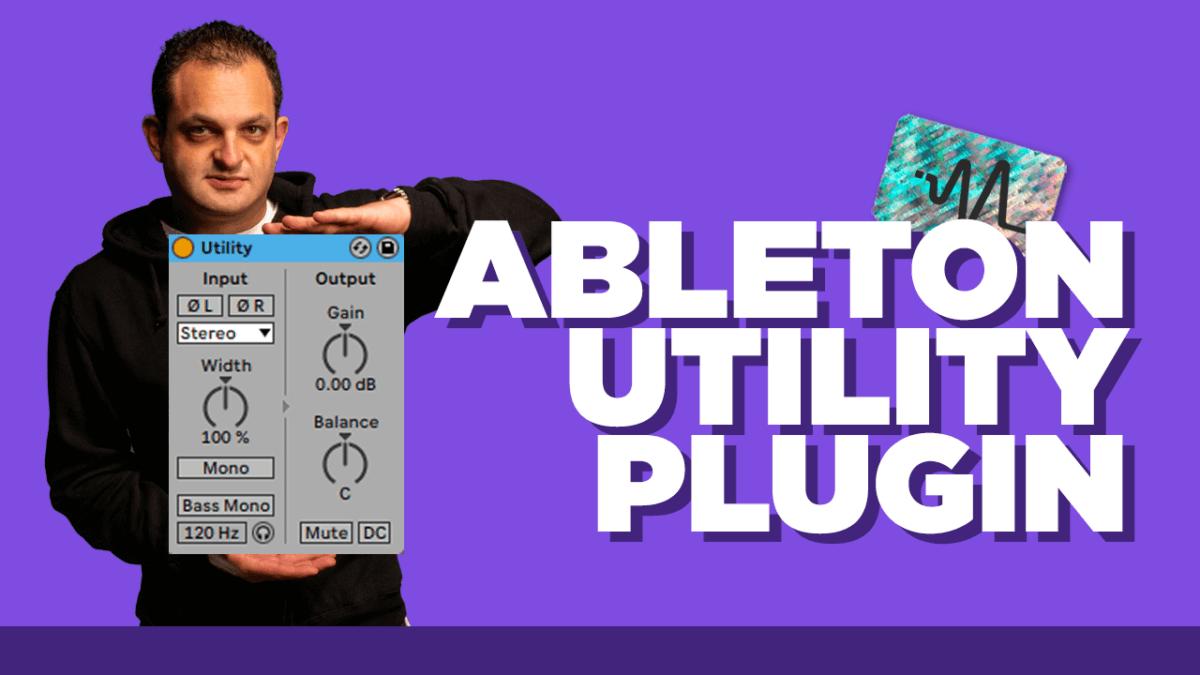 Ableton Live Utility - Ableton Live 11 Tutorial