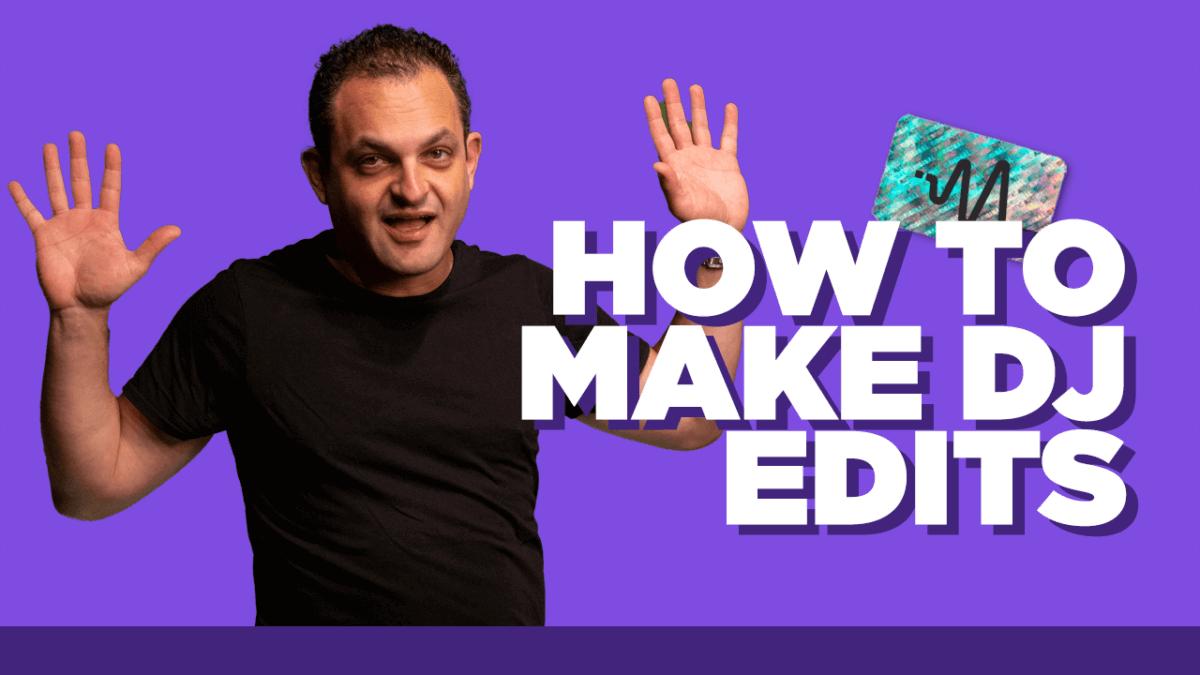 How To Make DJ Edits