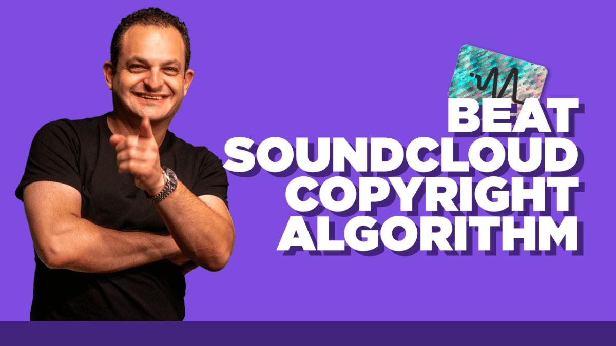 Soundcloud Copyright Problem - Beat Soundcloud Algorithm