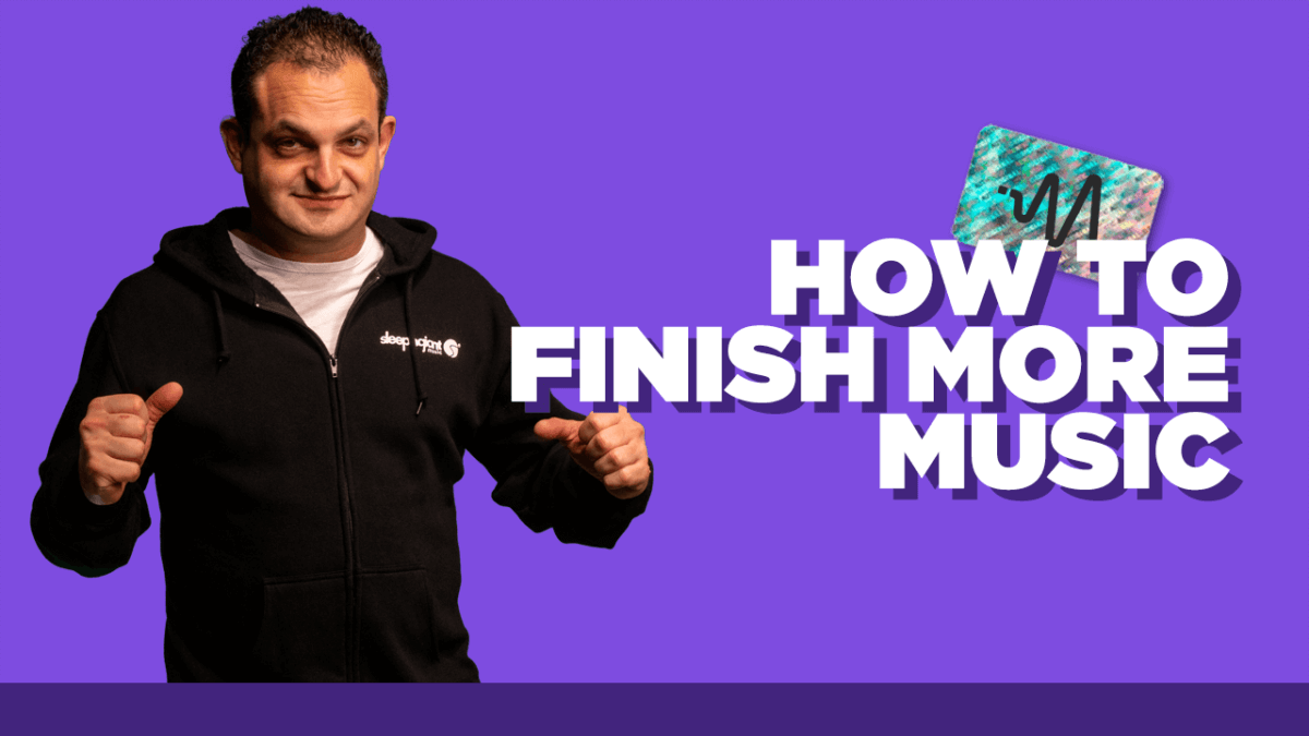How To Finish More Music